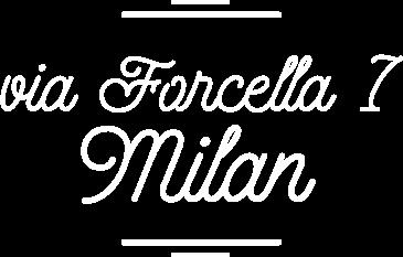 via Forcella 7, Milan